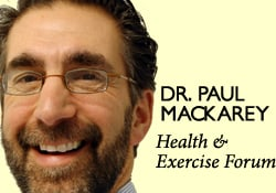 Dr. Mackarey's Health & Exercise Forum